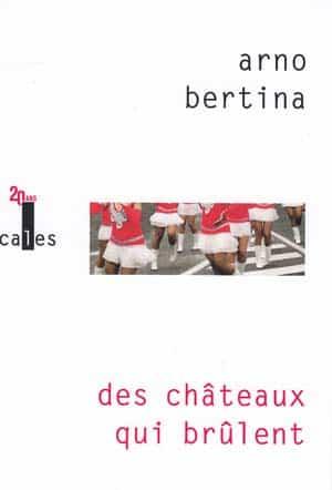 Arno-Bertina-Des-chateaux-qui-brulent